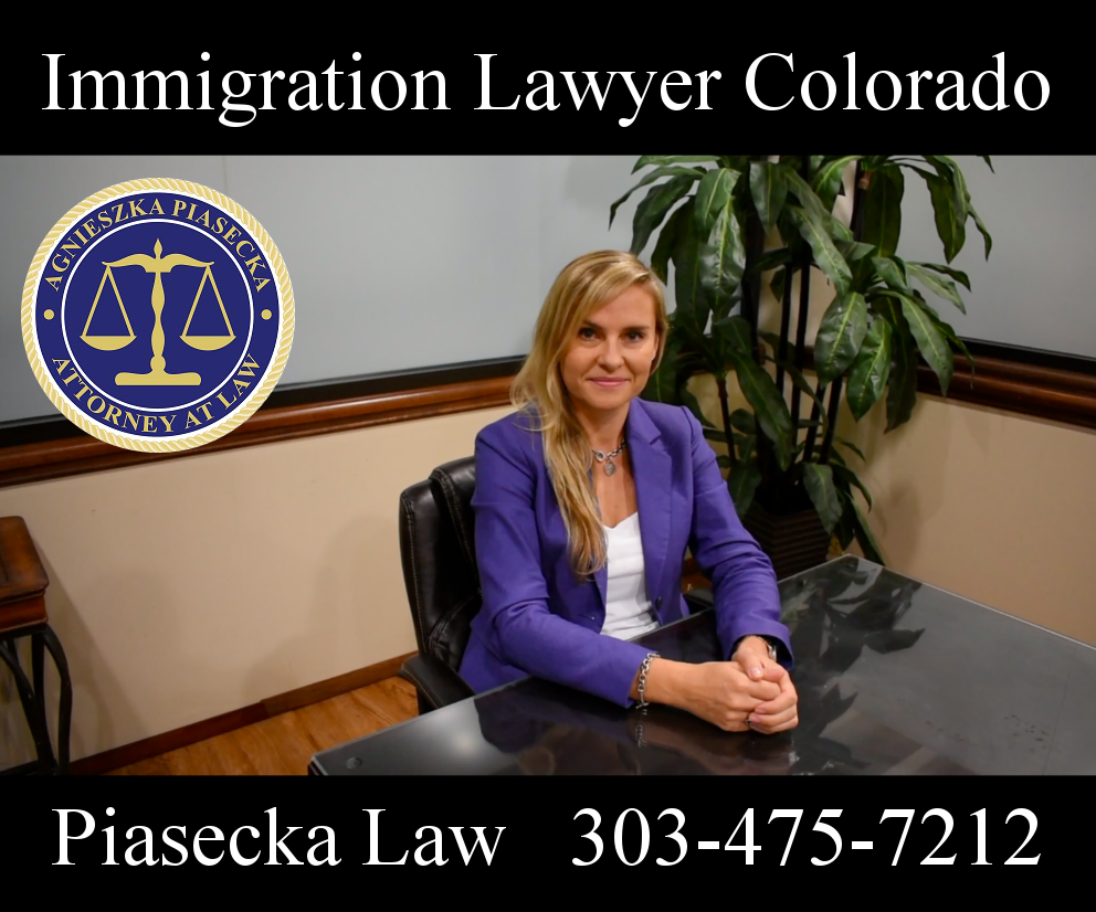 Immigration Lawyer Colorado Piasecka Law 303-475-7212